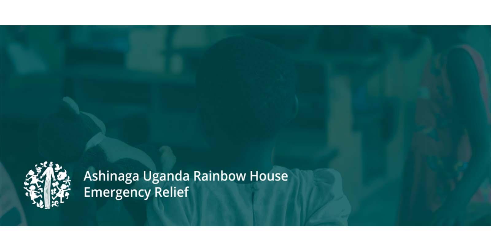 Emergency Relief for Ashinaga Uganda  Rainbow House Registered Households